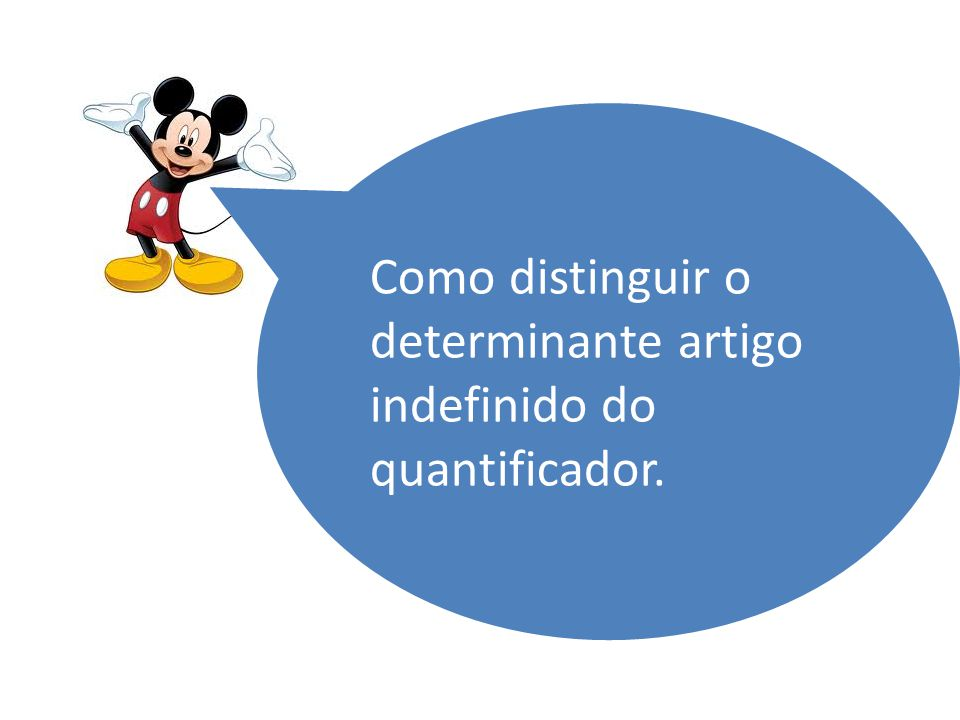 Como distinguir o determinante artigo indefinido do quantificador.