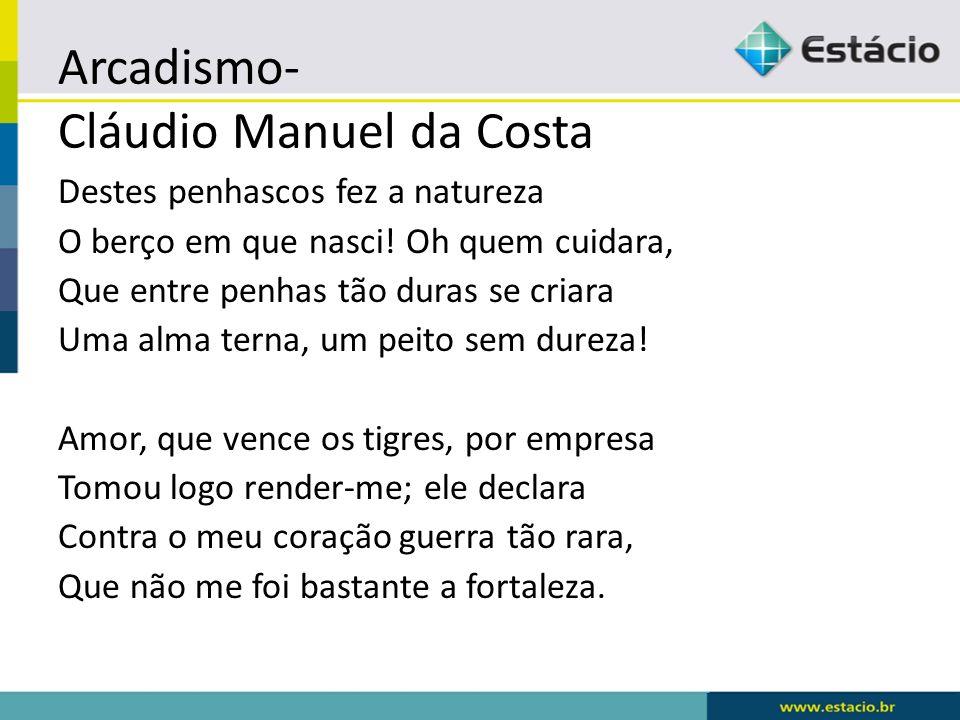 Arcadismo- Cláudio Manuel da Costa