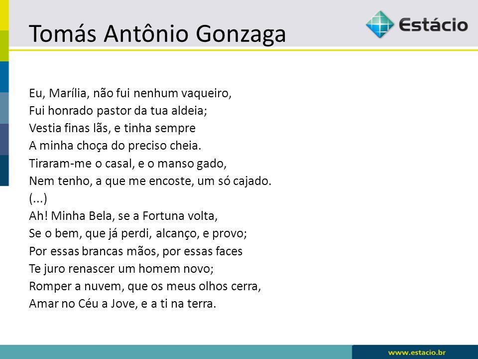 Tomás Antônio Gonzaga Eu, Marília, não fui nenhum vaqueiro,