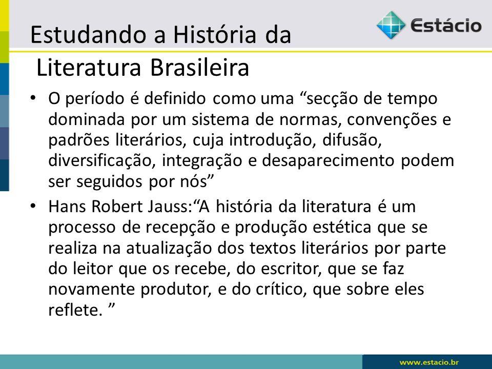 Estudando a História da Literatura Brasileira