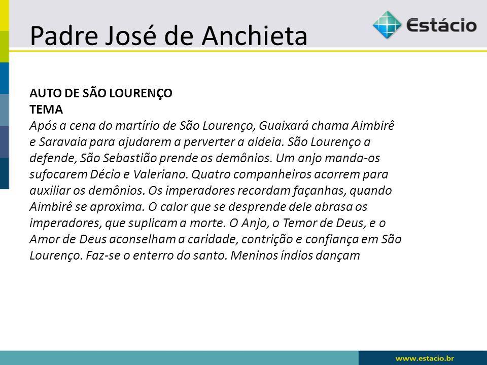 Padre José de Anchieta AUTO DE SÃO LOURENÇO TEMA