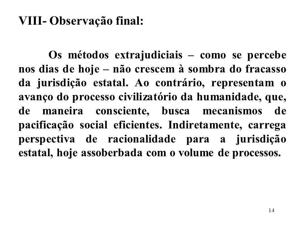 VIII- Observação final: