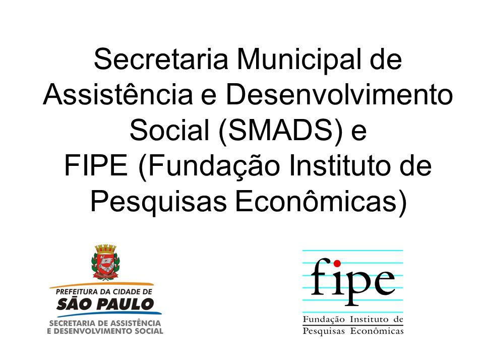 Secretaria Municipal de Assistência e Desenvolvimento Social (SMADS) e FIPE (Fundação Instituto de Pesquisas Econômicas)