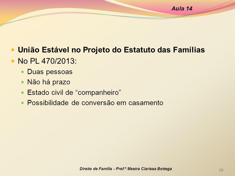União Estável no Projeto do Estatuto das Famílias No PL 470/2013: