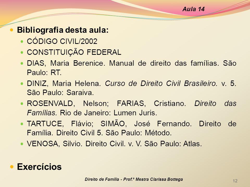 Exercícios Bibliografia desta aula: CÓDIGO CIVIL/2002