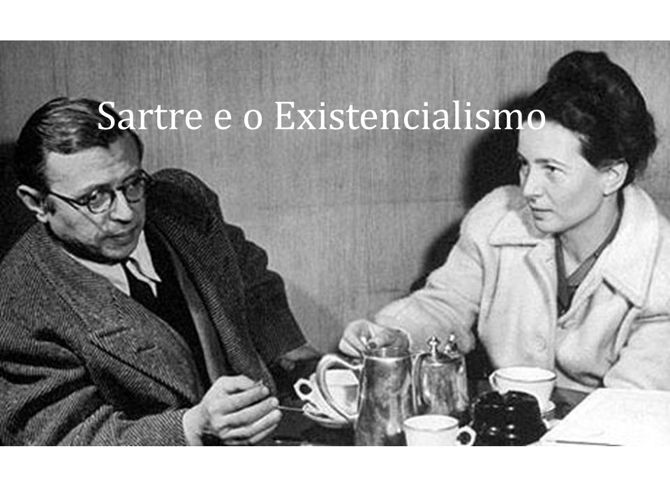 Sartre e o Existencialismo