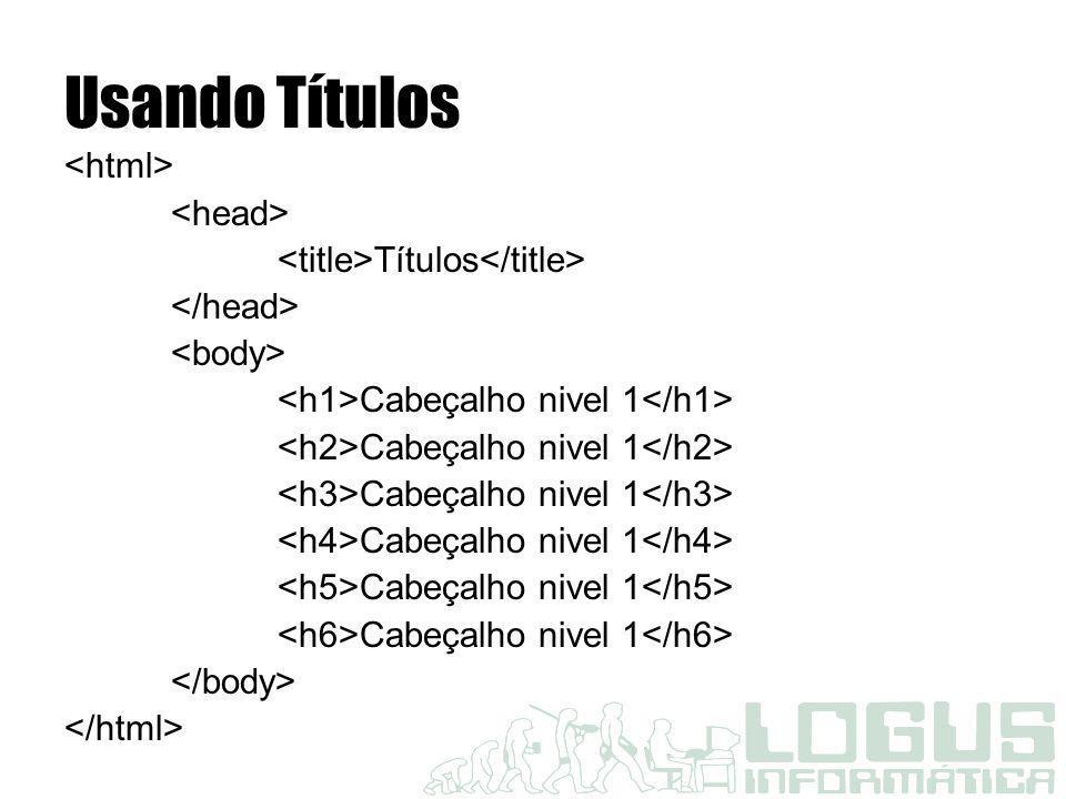 Usando Títulos <html> <head>