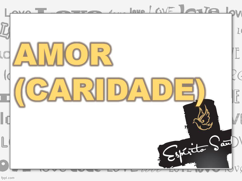 AMOR (CARIDADE)