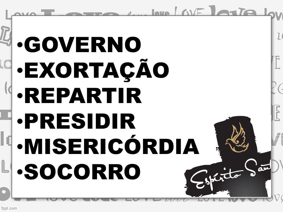GOVERNO EXORTAÇÃO REPARTIR PRESIDIR MISERICÓRDIA SOCORRO