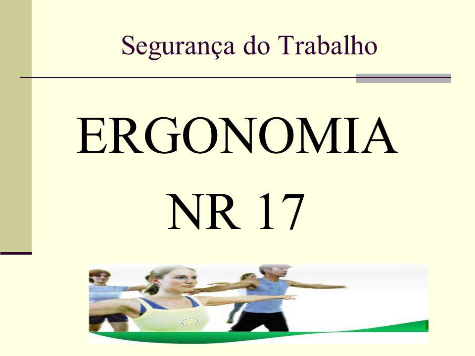 Segurança do Trabalho ERGONOMIA NR 17