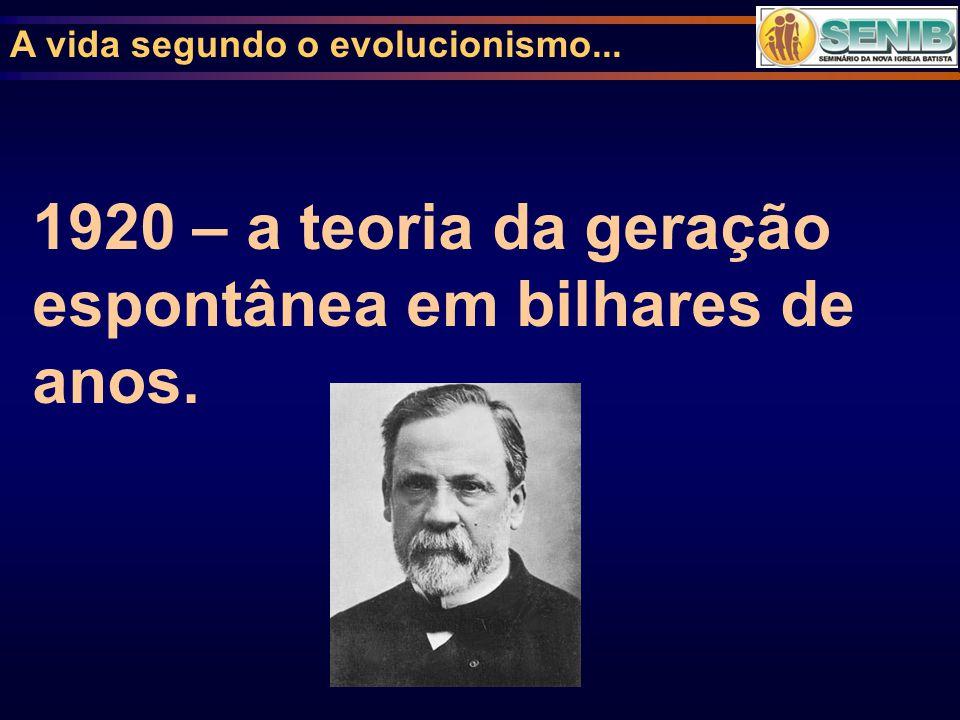 1920 – a teoria da geração espontânea em bilhares de anos.