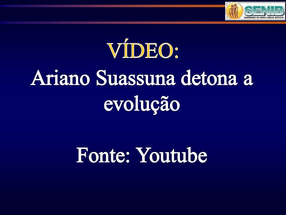 Ariano Suassuna detona a evolução