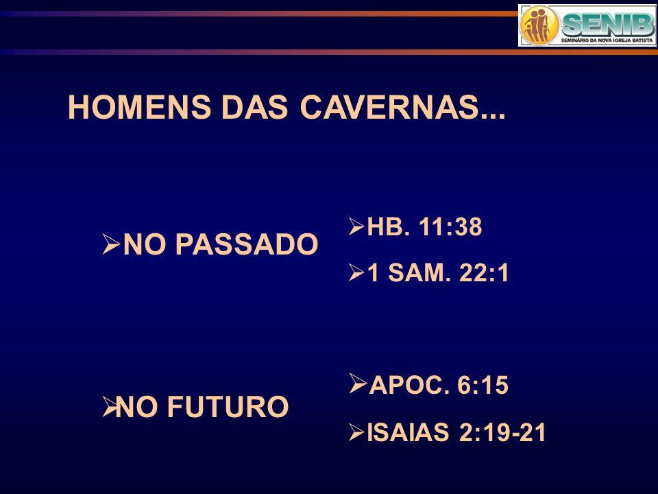 HOMENS DAS CAVERNAS... NO PASSADO NO FUTURO APOC. 6:15 HB. 11:38