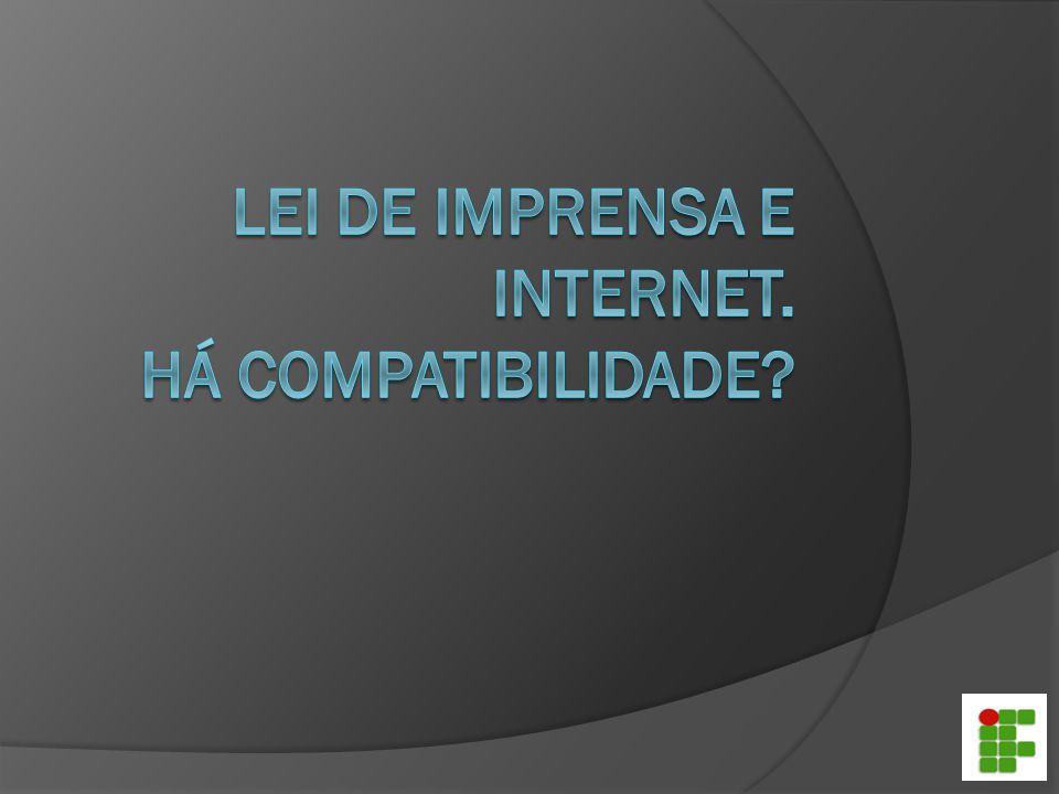 Lei de imprensa e internet. Há compatibilidade