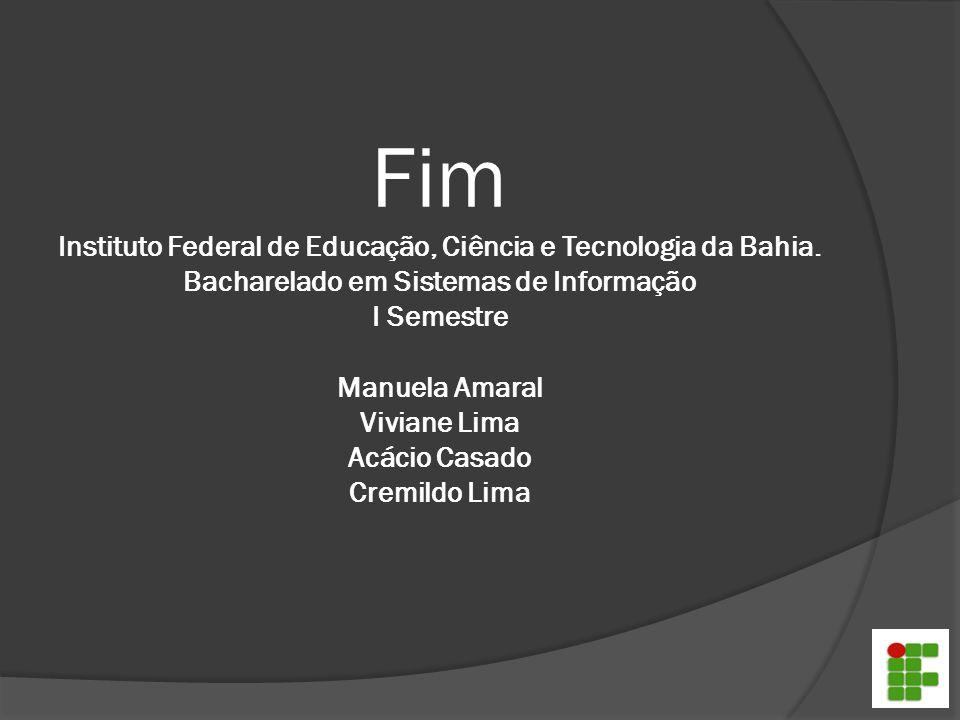 Fim Instituto Federal de Educação, Ciência e Tecnologia da Bahia