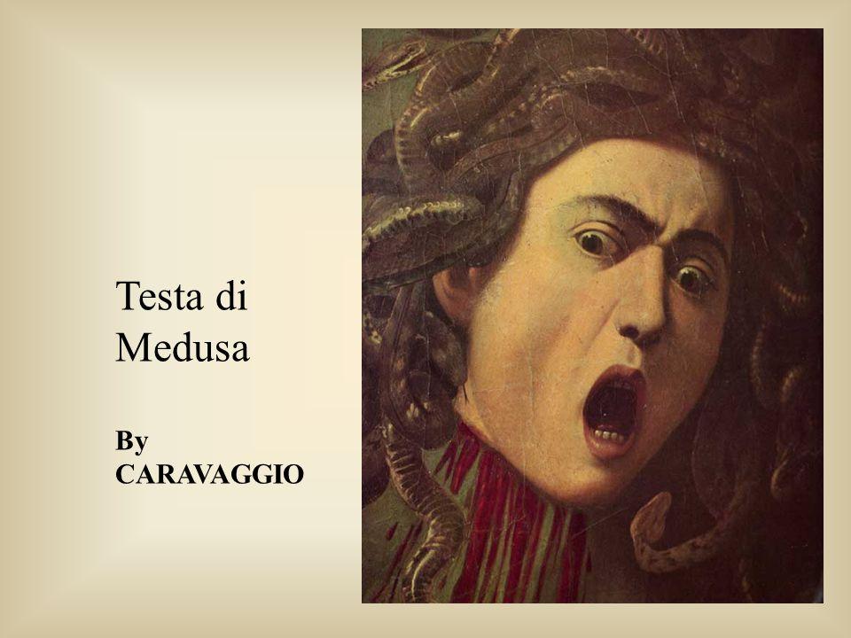 Testa di Medusa By CARAVAGGIO