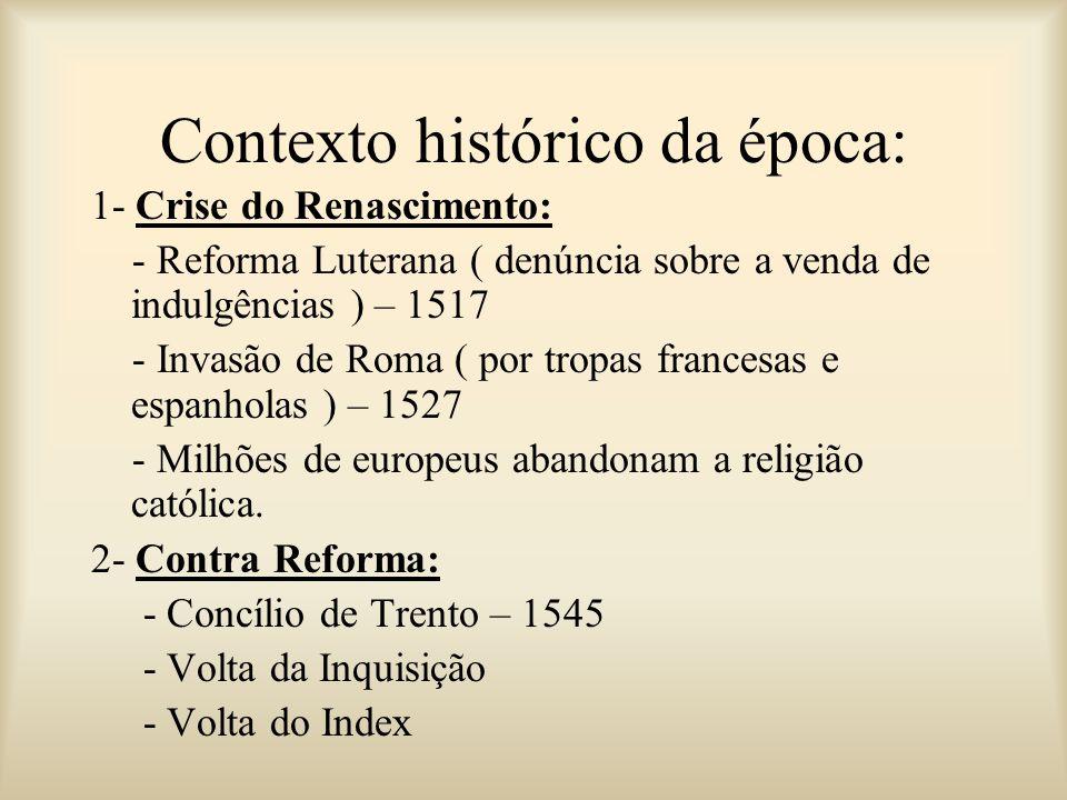 Contexto histórico da época: