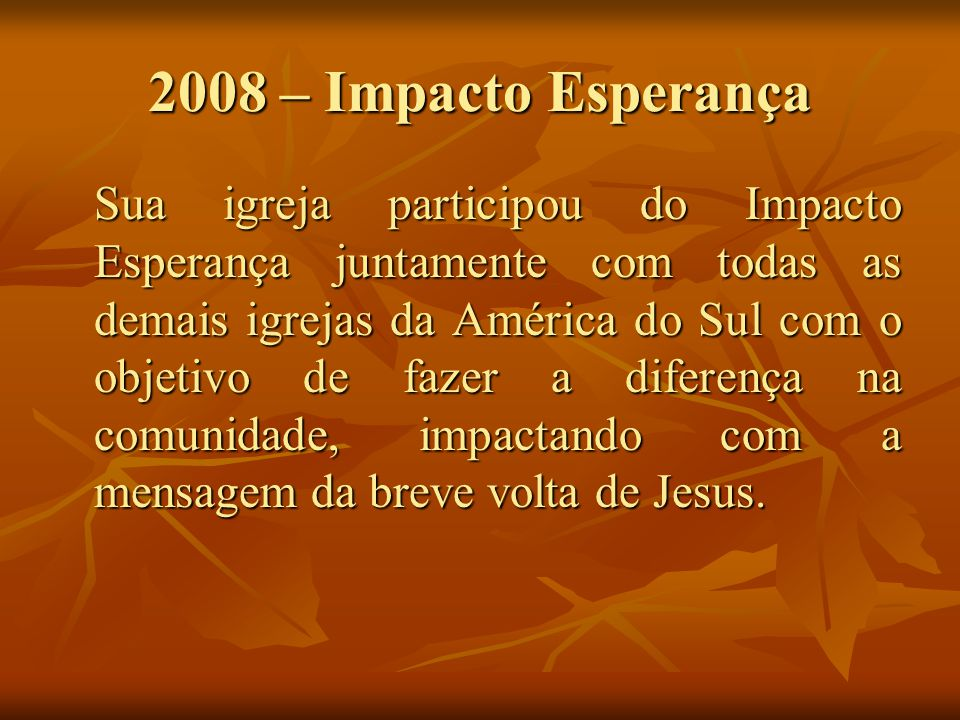 2008 – Impacto Esperança