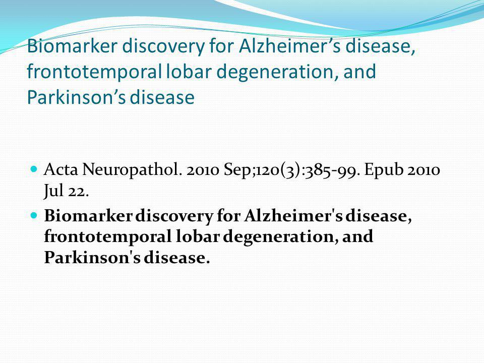 Biomarker discovery for Alzheimer's disease, frontotemporal lobar degeneration, and Parkinson's disease