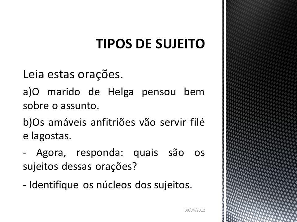 TIPOS DE SUJEITO Leia estas orações.