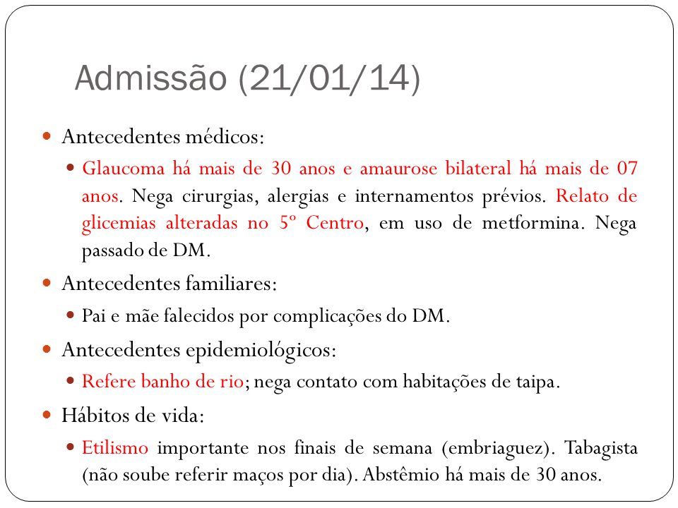 Admissão (21/01/14) Antecedentes médicos: Antecedentes familiares: