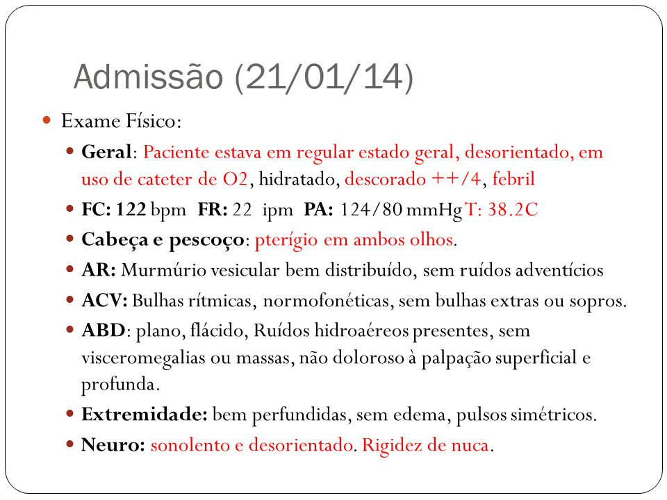 Admissão (21/01/14) Exame Físico: