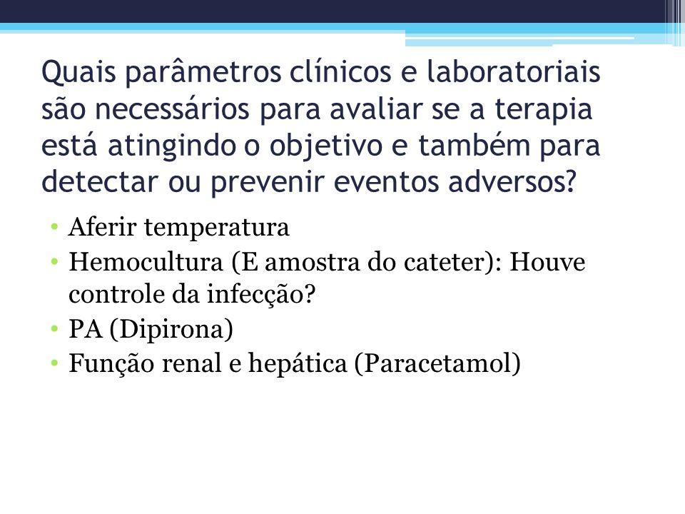 Quais parâmetros clínicos e laboratoriais são necessários para avaliar se a terapia está atingindo o objetivo e também para detectar ou prevenir eventos adversos