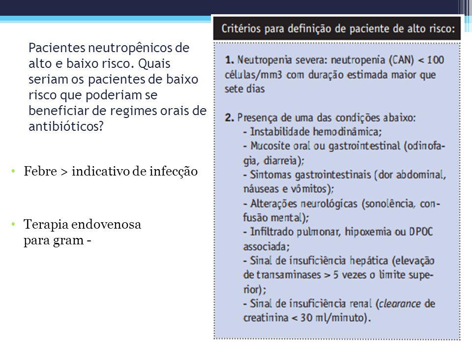 Febre > indicativo de infecção