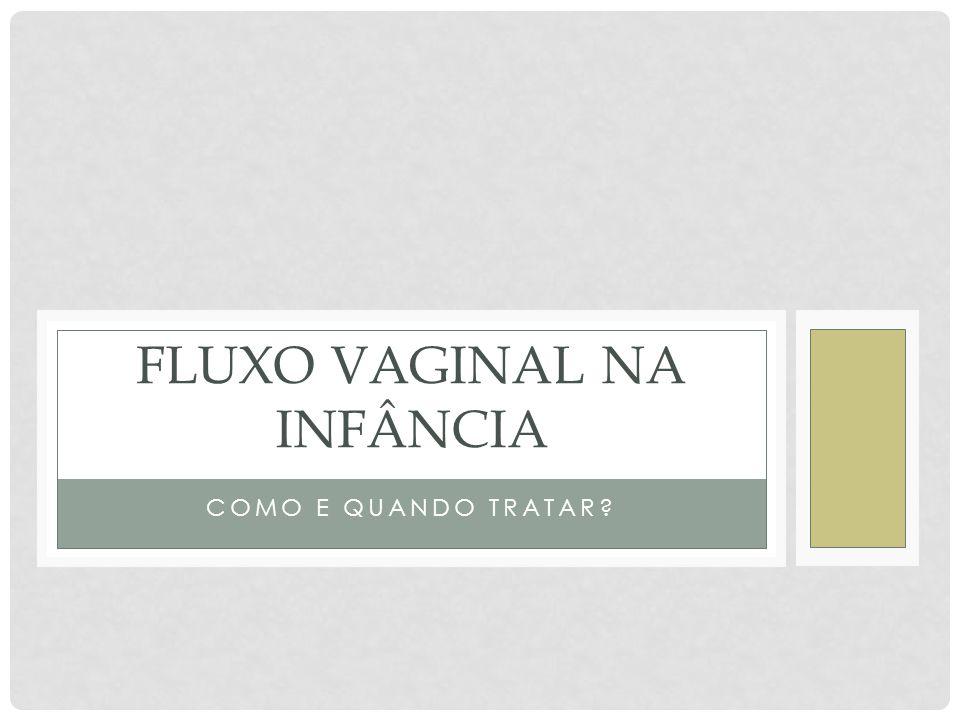 Fluxo vaginal na infância