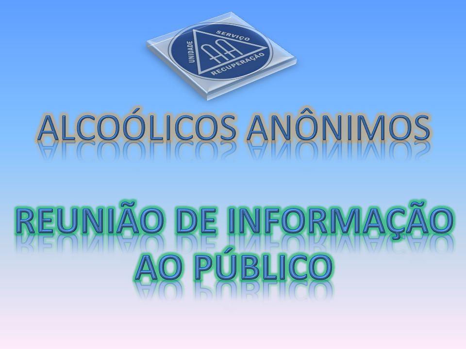 ALCOÓLICOS ANÔNIMOS REUNIÃO DE INFORMAÇÃO AO PÚBLICO
