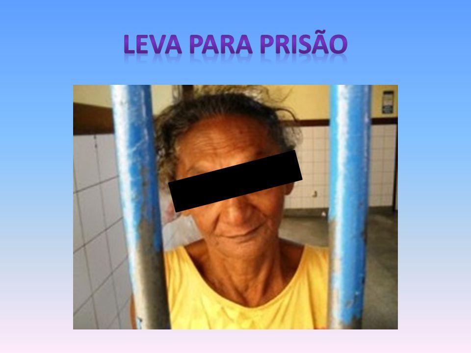 LEVA PARA PRISÃO