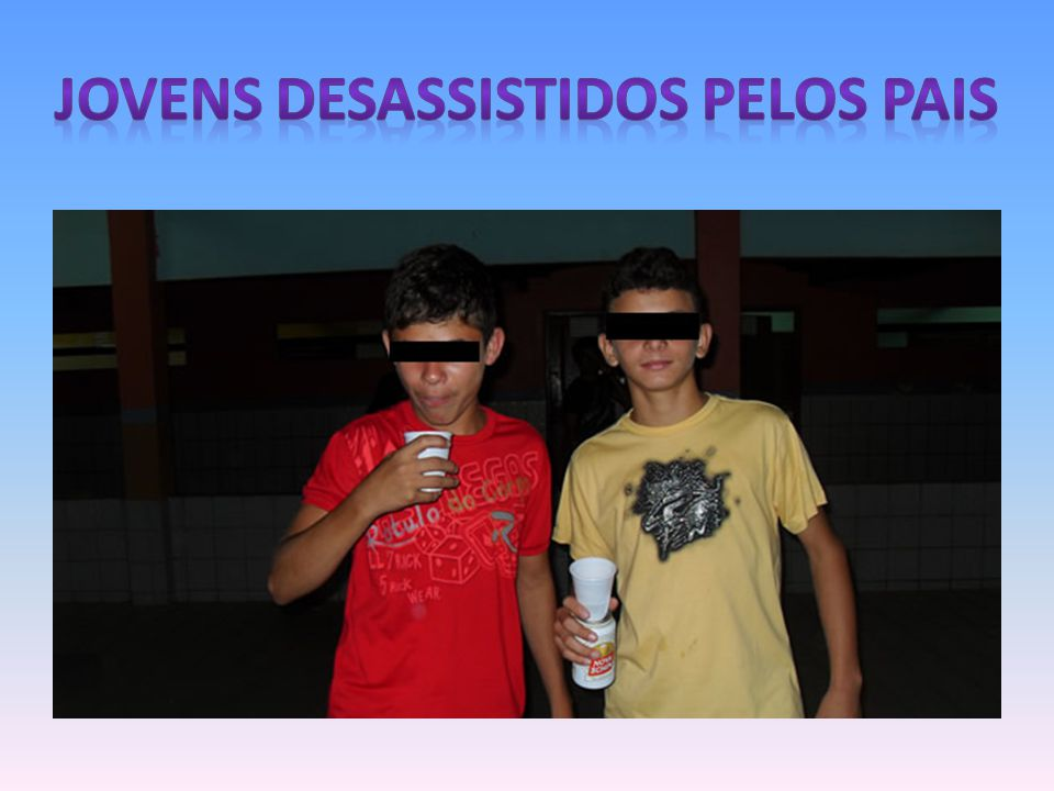 JOVENS DESASSISTIDOS PELOS PAIS
