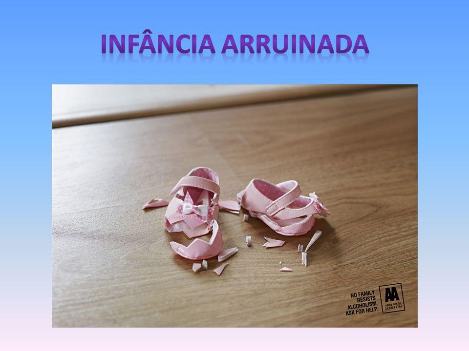 INFÂNCIA ARRUINADA