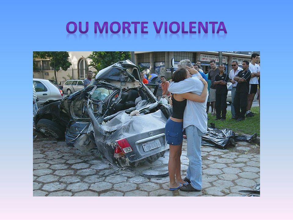 OU MORTE VIOLENTA