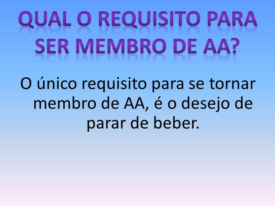 QUAL O REQUISITO PARA SER MEMBRO DE AA