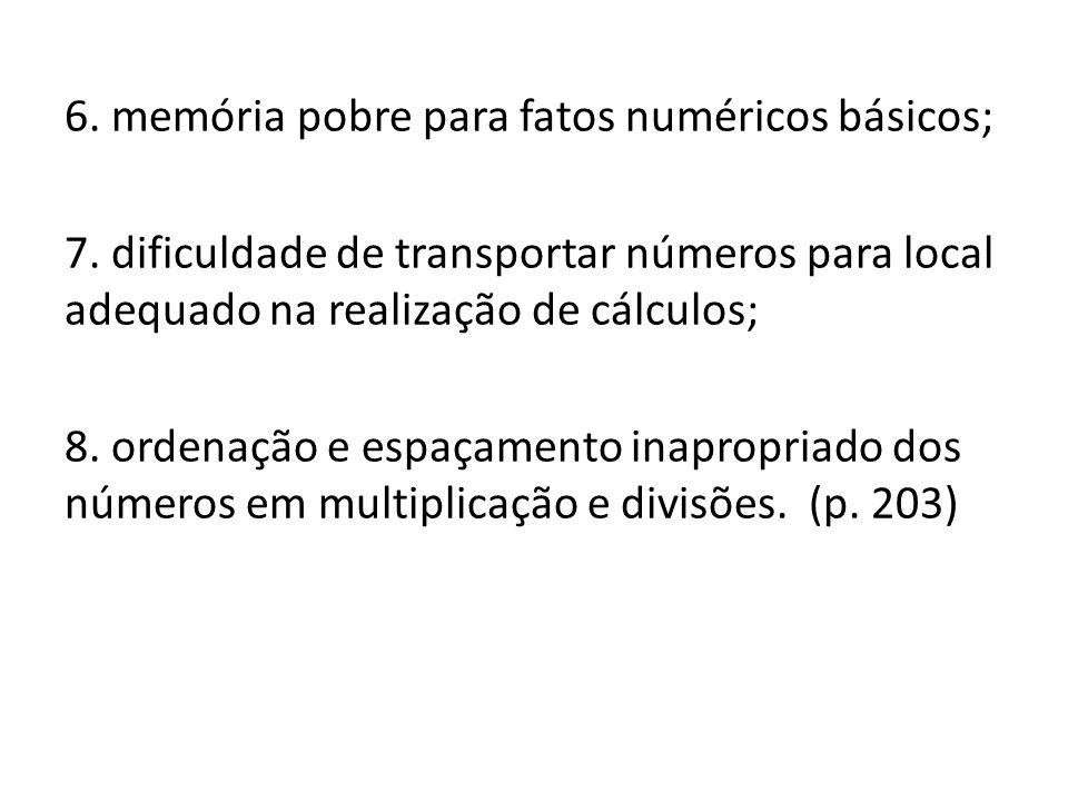 6. memória pobre para fatos numéricos básicos; 7