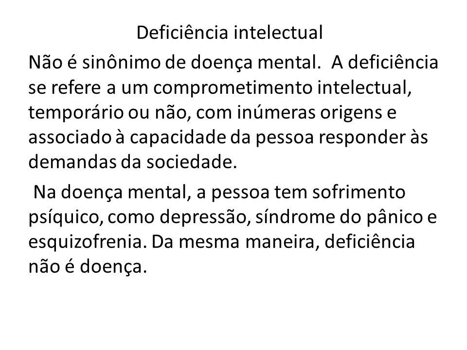 Deficiência intelectual Não é sinônimo de doença mental