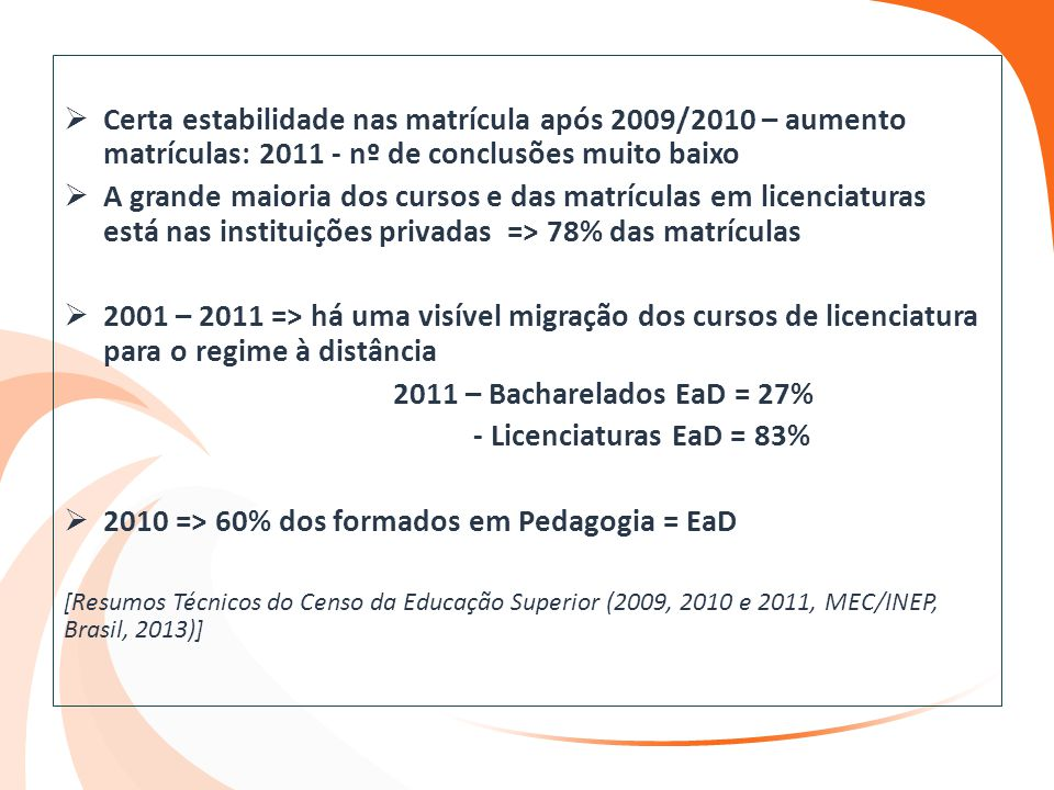 2010 => 60% dos formados em Pedagogia = EaD