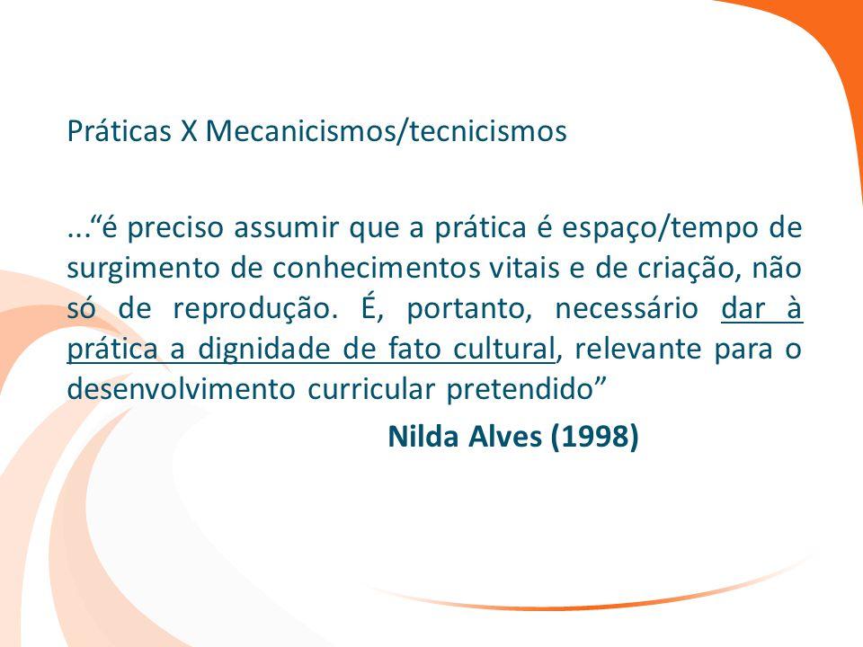 Práticas X Mecanicismos/tecnicismos