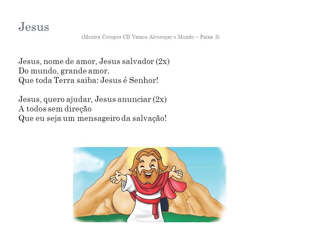 (Monica Coropos CD Vamos Alvoroçar o Mundo – Faixa 3)