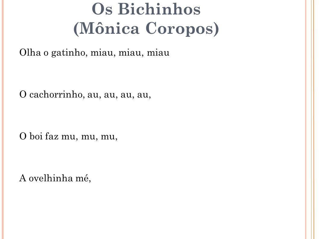 Os Bichinhos (Mônica Coropos)