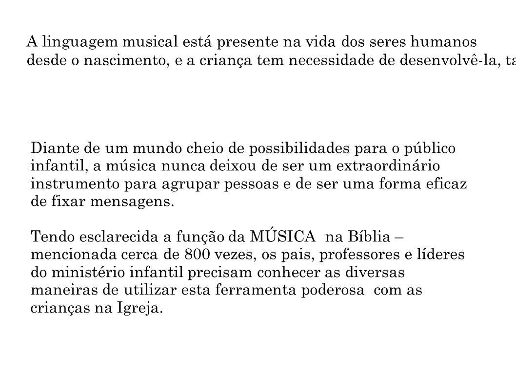 A linguagem musical está presente na vida dos seres humanos