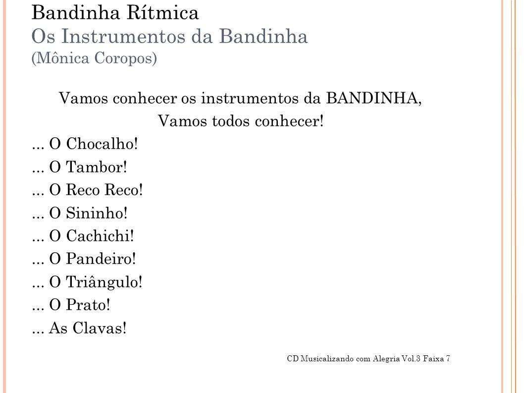 Bandinha Rítmica Os Instrumentos da Bandinha (Mônica Coropos)