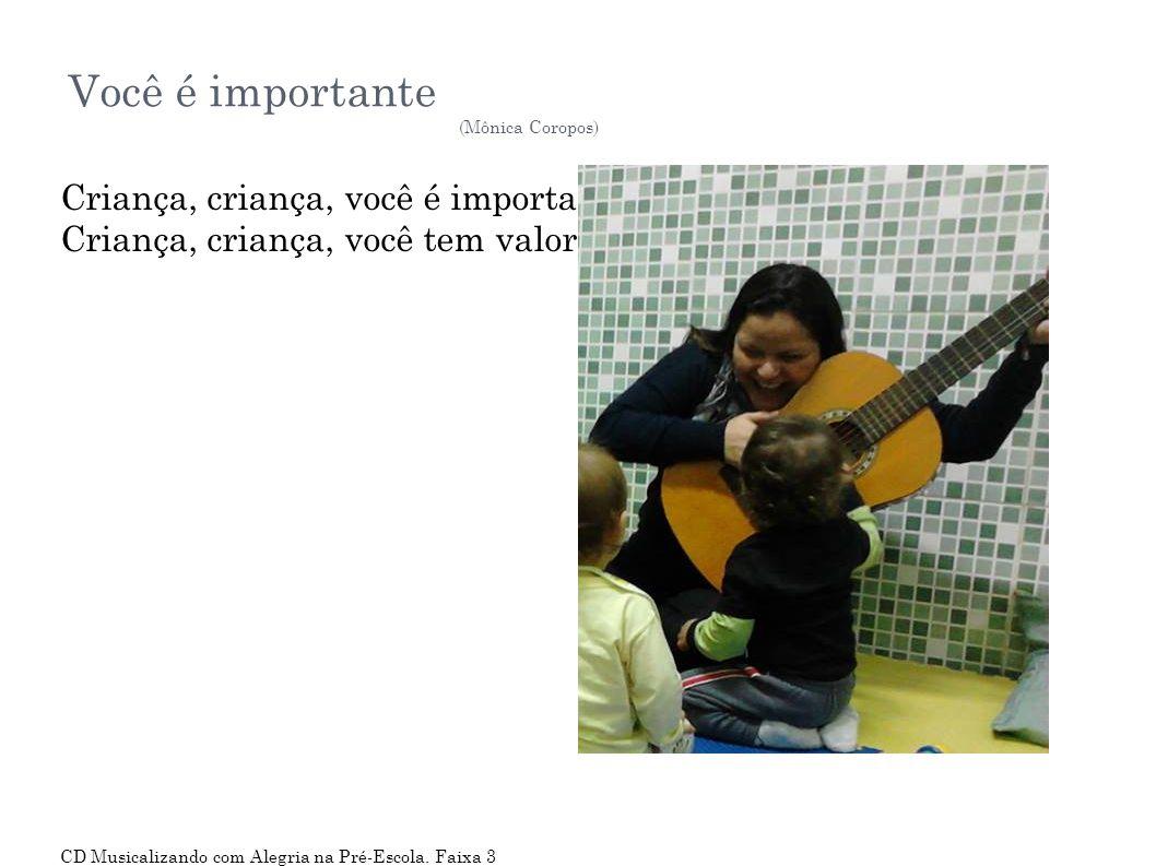 Você é importante Criança, criança, você é importante!