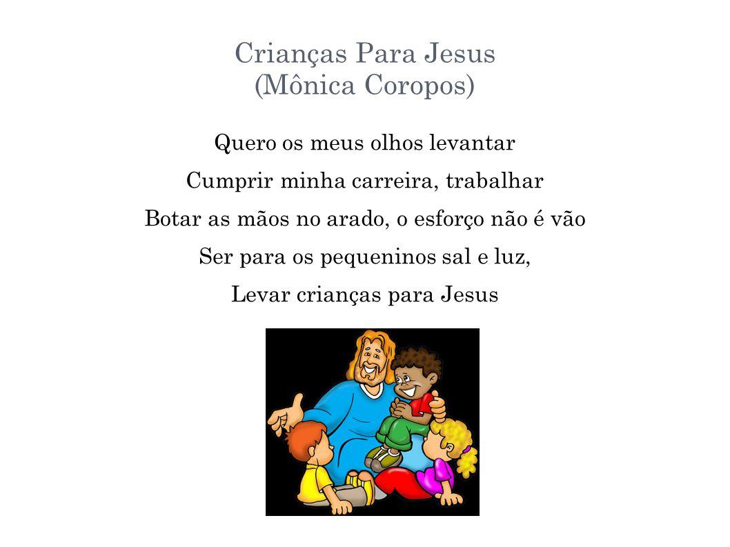 Crianças Para Jesus (Mônica Coropos)