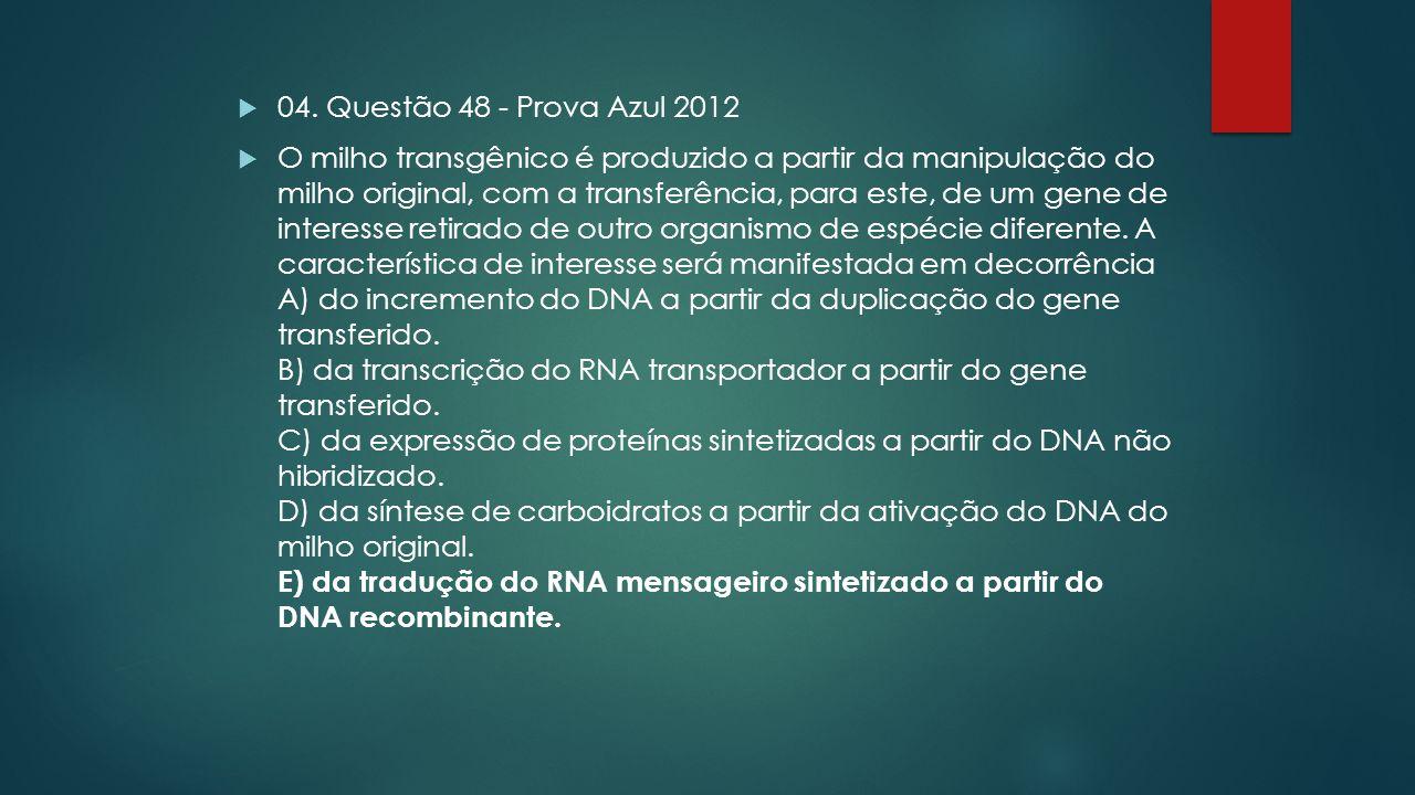 04. Questão 48 - Prova Azul 2012