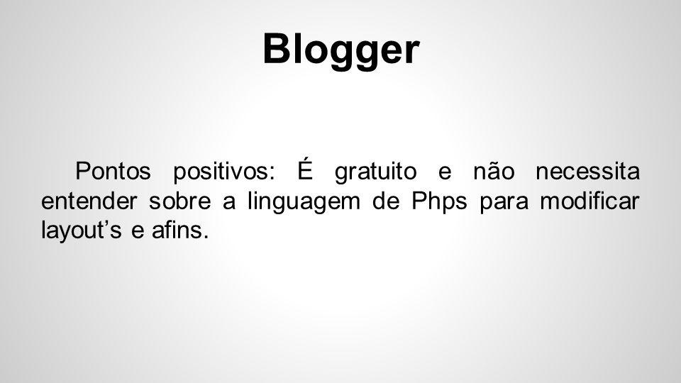 Blogger Ponto negativo: Não possui função para hospedar uma url personalizada
