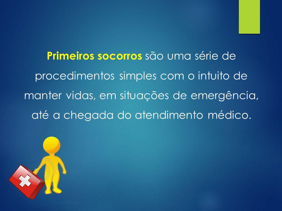 Primeiros socorros são uma série de procedimentos simples com o intuito de manter vidas, em situações de emergência, até a chegada do atendimento médico.