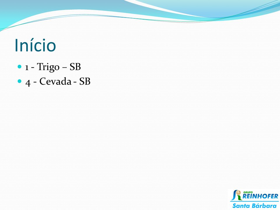 Início 1 - Trigo – SB 4 - Cevada - SB