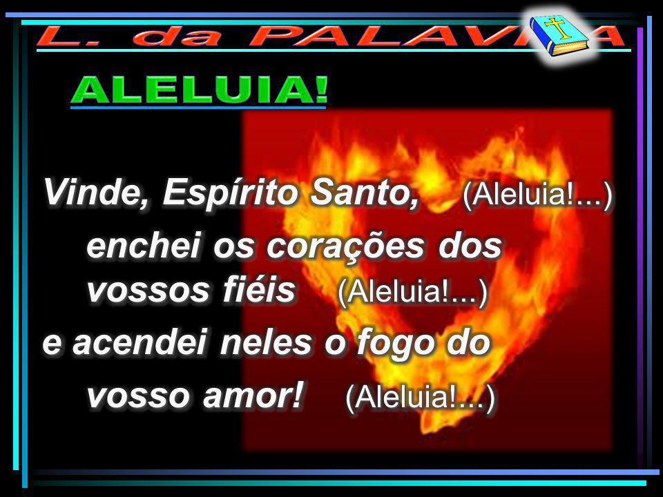 Vinde, Espírito Santo, (Aleluia!...)